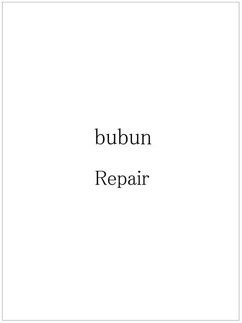 Bubun repair